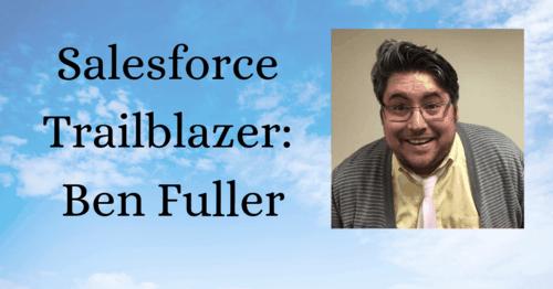Salesforce Trailblazer: Ben Fuller